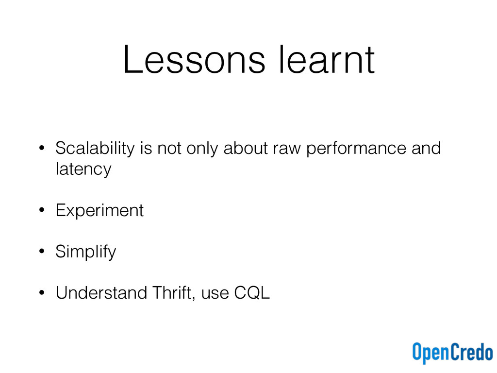 Lessons learnt • Scalability is not only about ...