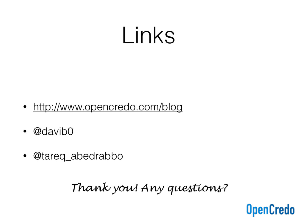 Links • http://www.opencredo.com/blog • @davib0...