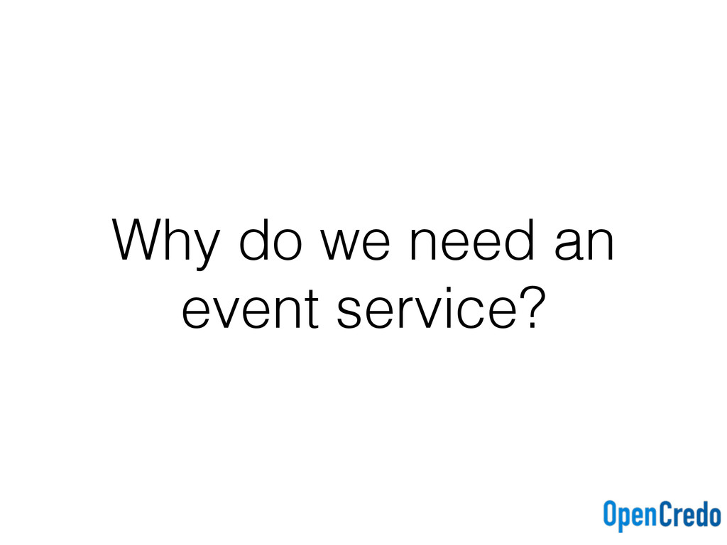 Why do we need an event service?