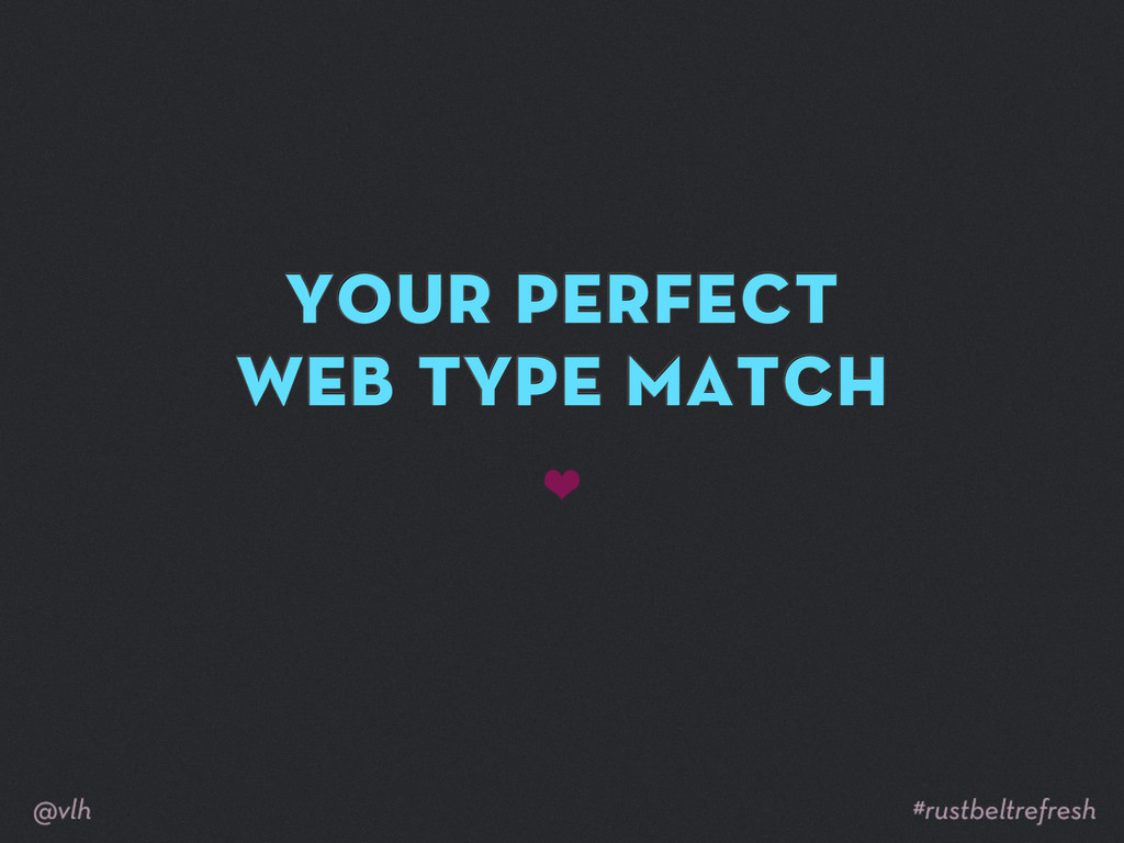 your perfect web type match