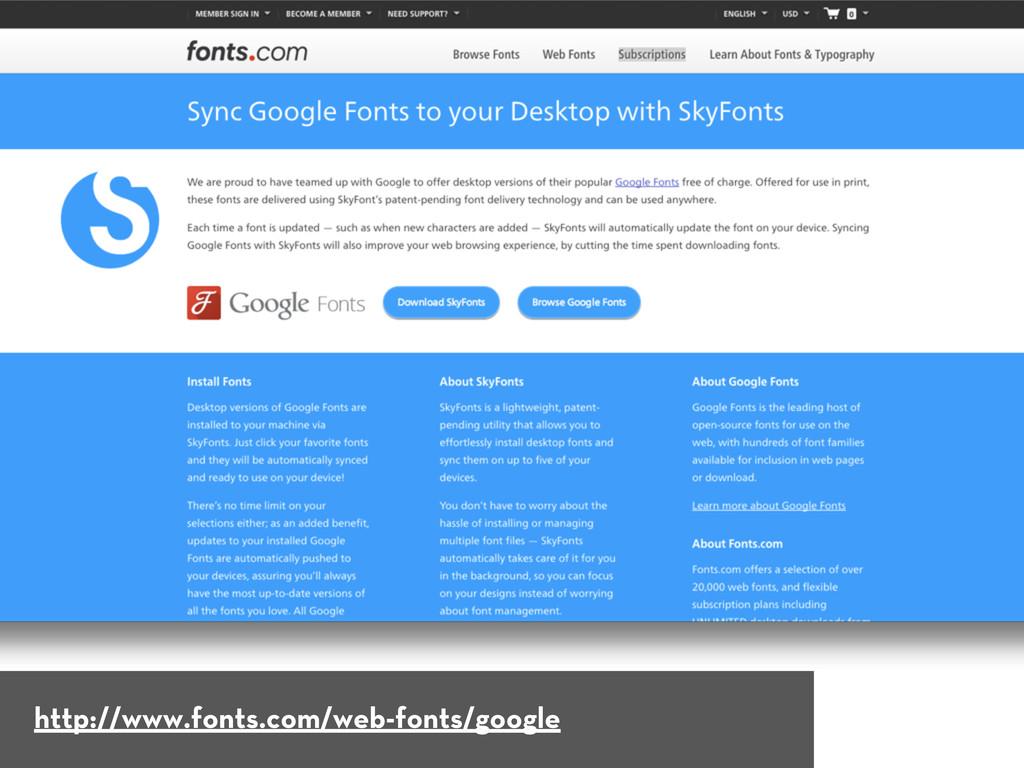 http://www.fonts.com/web-fonts/google