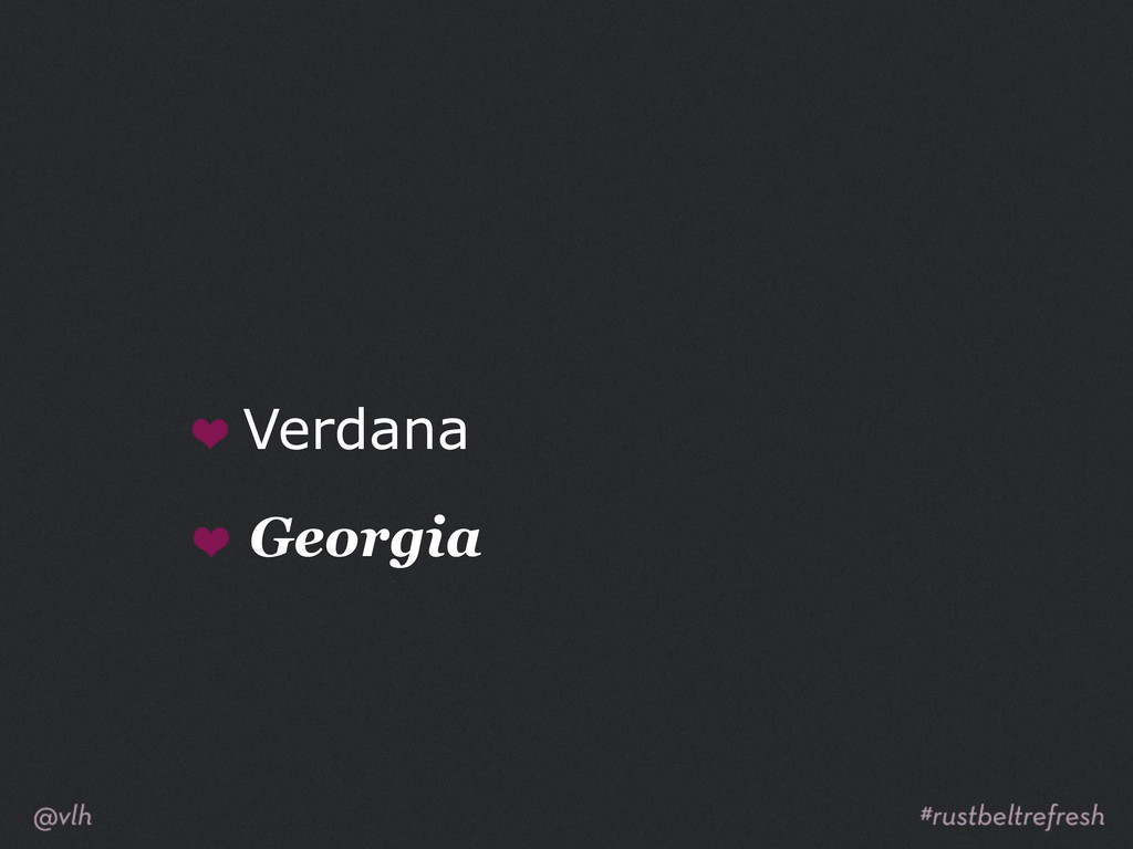 Verdana Georgia