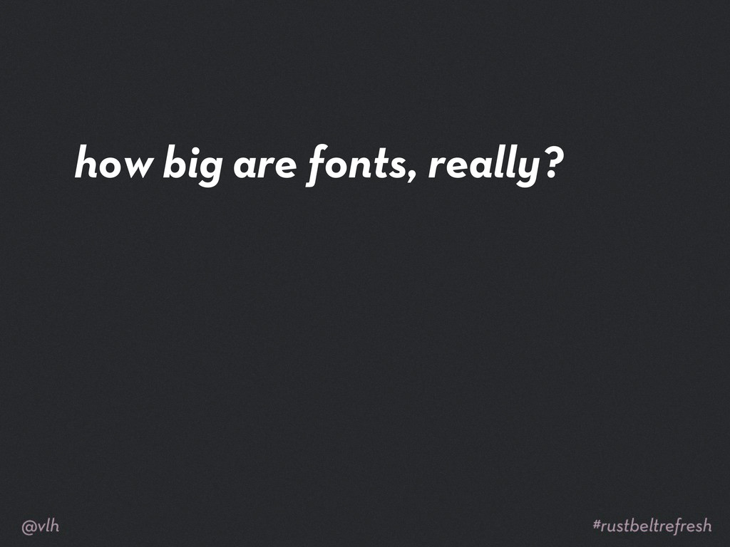 how big are fonts, really?