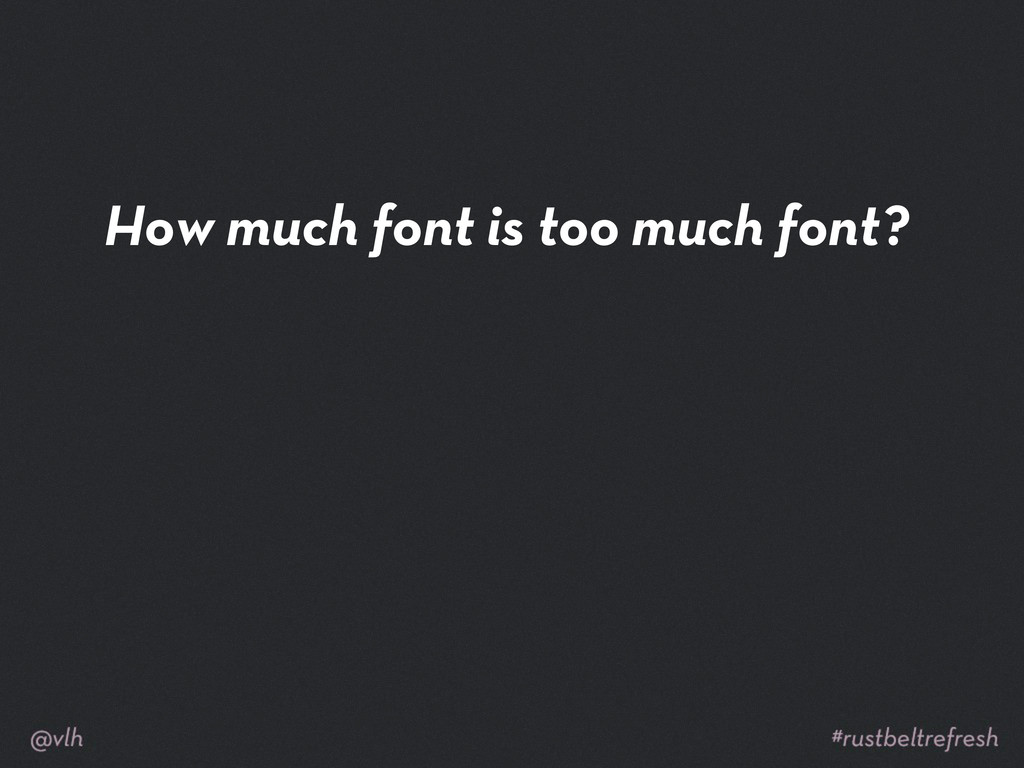 How much font is too much font?