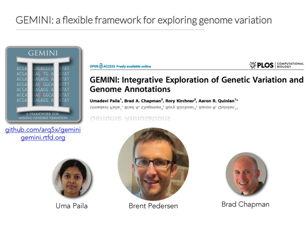 GEMINI: a flexible framework for exploring genom...
