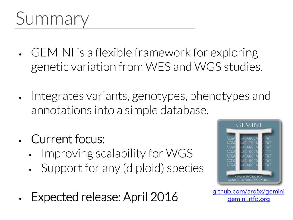 Summary • GEMINI is a flexible framework for e...