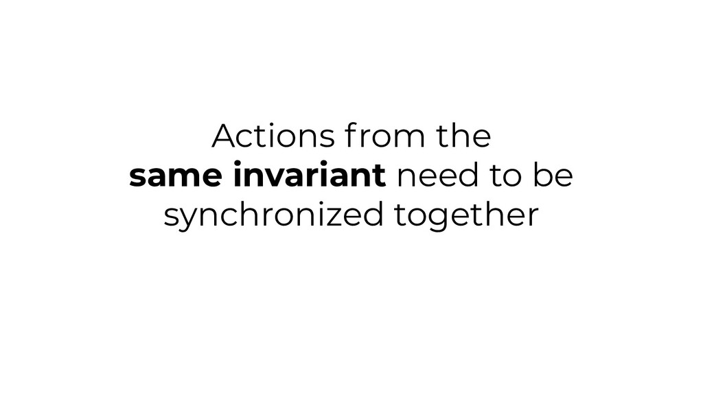 Actions from the same invariant need to be sync...