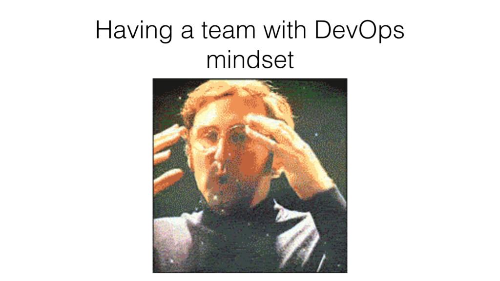 Having a team with DevOps mindset