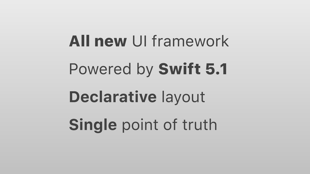 All new UI framework Powered by Swift 5.1 Decla...