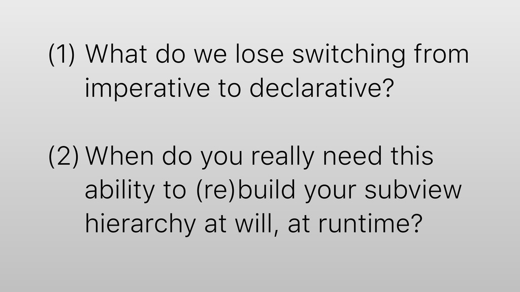 (1) What do we lose switching from imperative t...