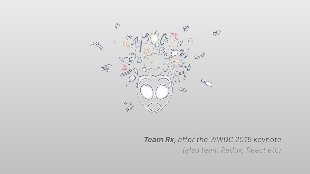 — Team Rx, after the WWDC 2019 keynote (also te...