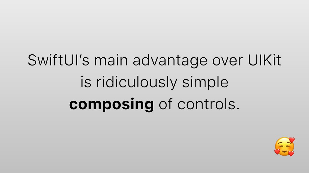 SwiftUI's main advantage over UIKit is ridiculo...