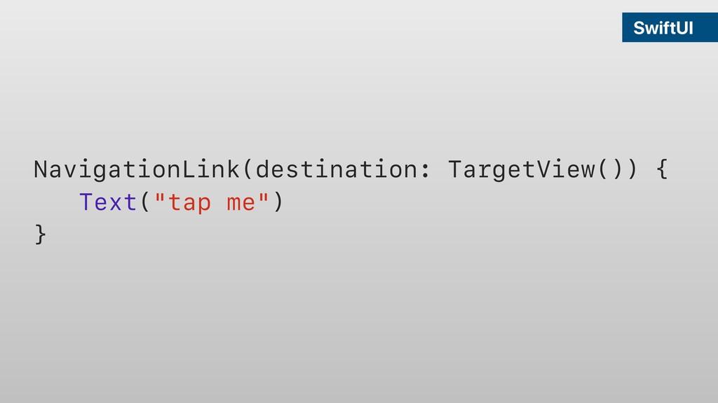 SwiftUI NavigationLink(destination: TargetView(...