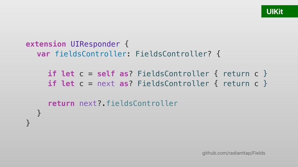 UIKit extension UIResponder { var fieldsControl...