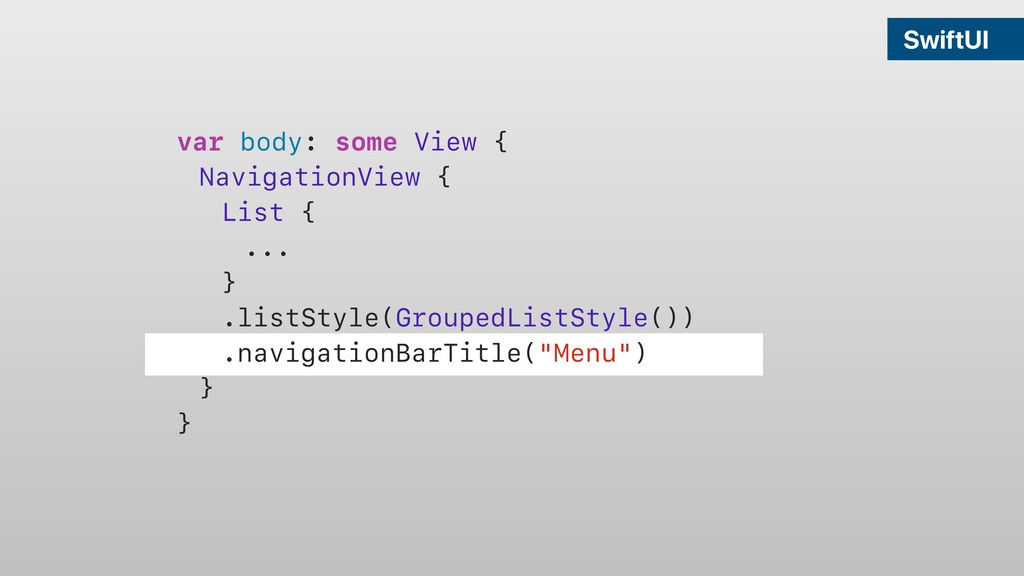 SwiftUI var body: some View { NavigationView { ...