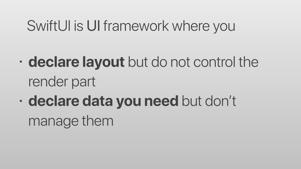 SwiftUI is UI framework where you 独declare layo...