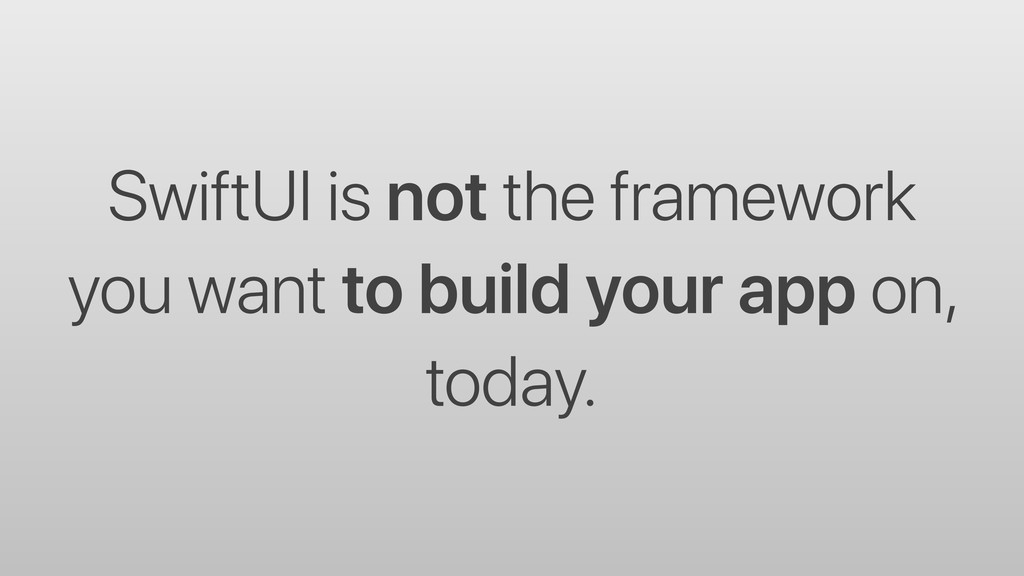 SwiftUI is not the framework you want to build ...