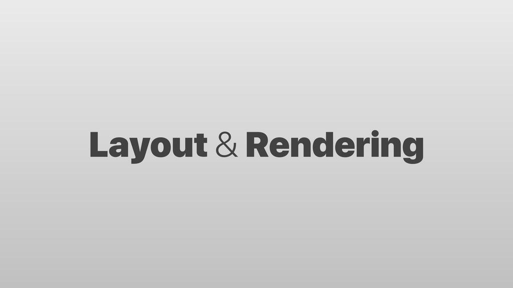 Layout & Rendering