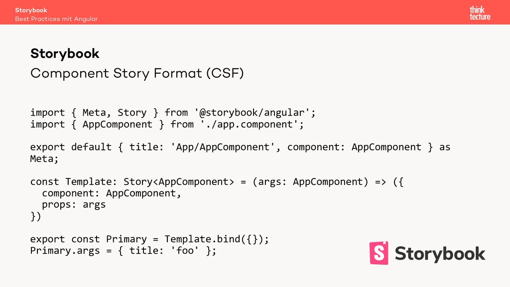 Component Story Format (CSF) import { Meta, Sto...