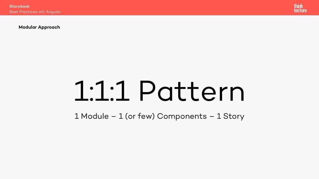 1:1:1 Pattern 1 Module – 1 (or few) Components ...