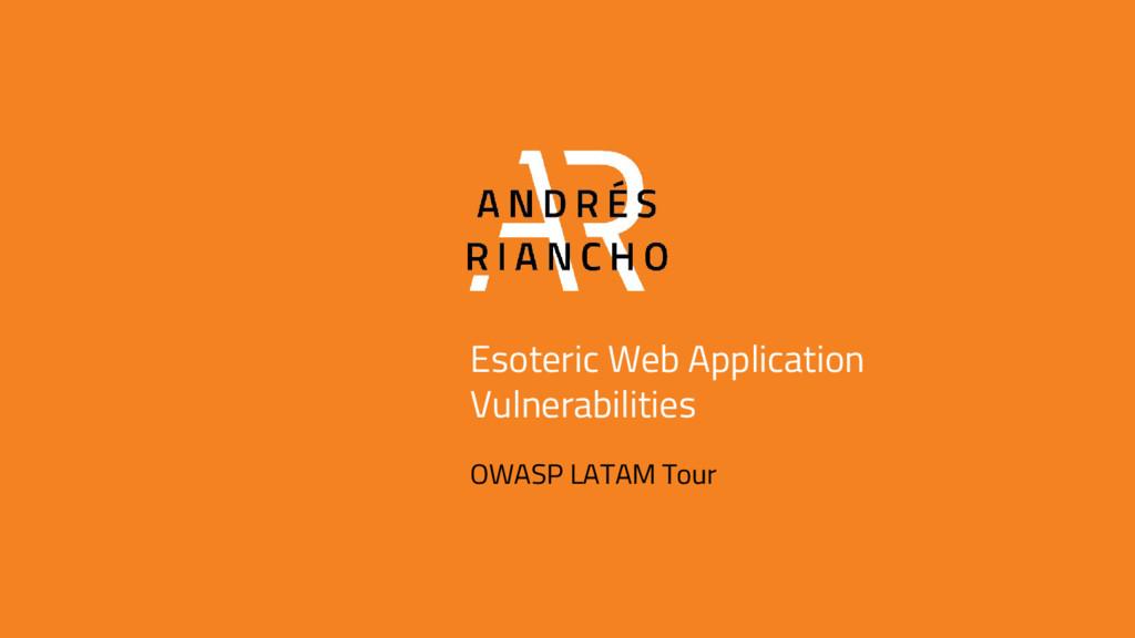 Esoteric Web Application Vulnerabilities OWASP ...