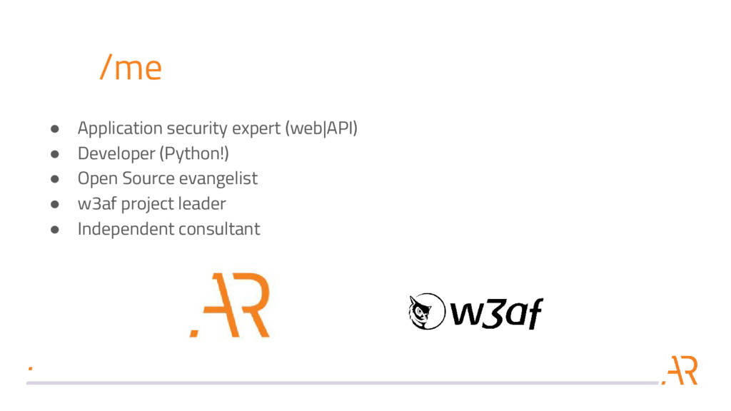 /me ● Application security expert (web|API) ● D...
