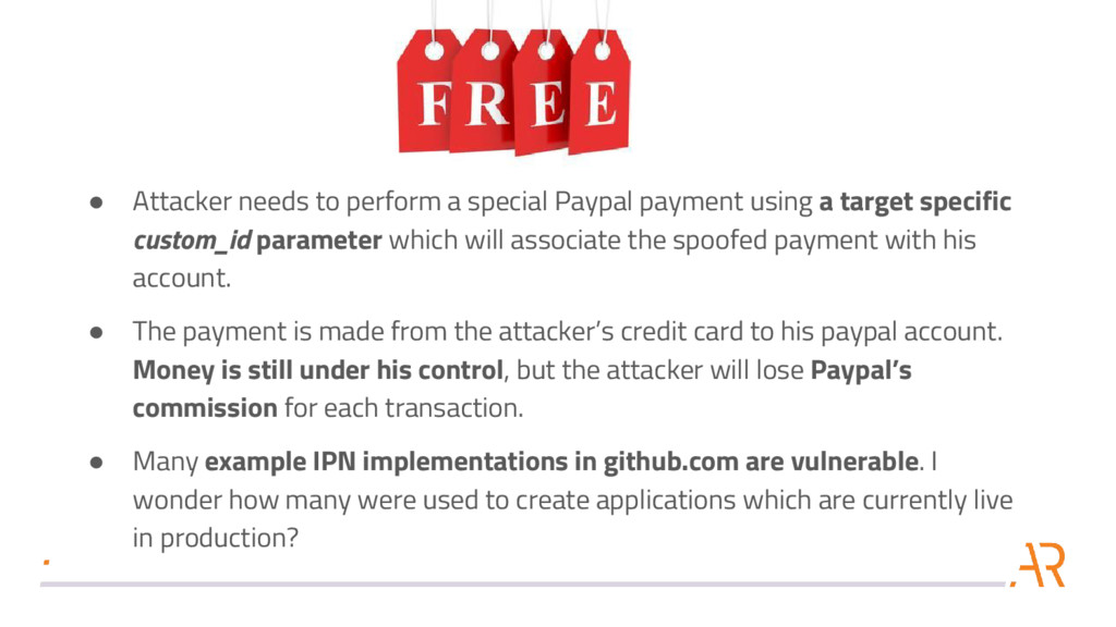● Attacker needs to perform a special Paypal pa...
