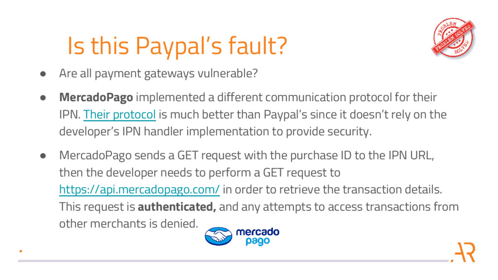 Is this Paypal's fault? ● Are all payment gatew...