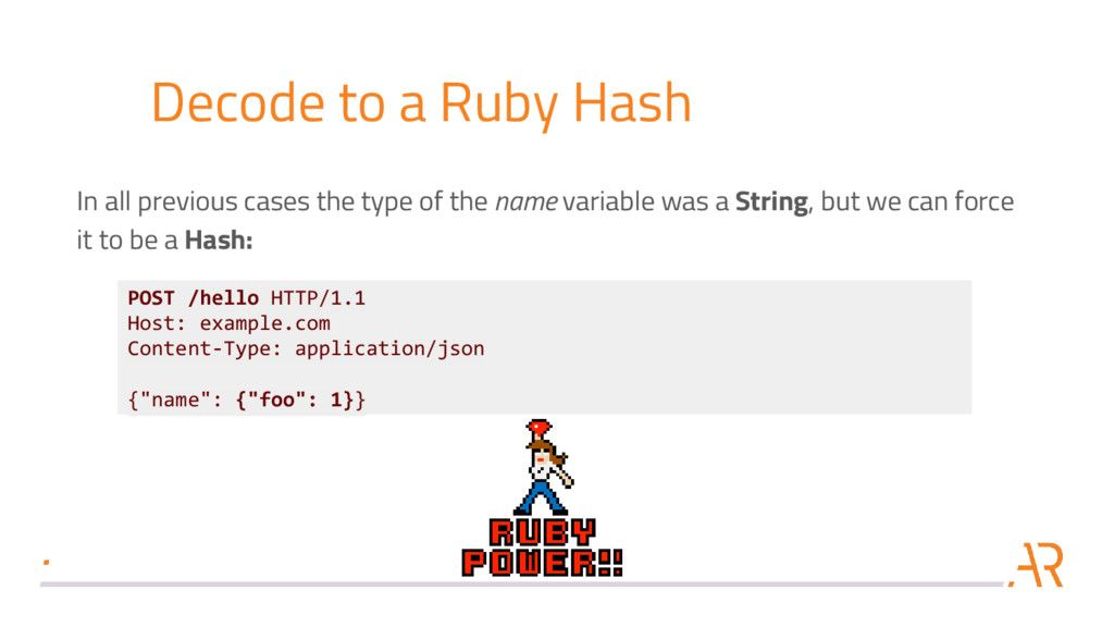 Decode to a Ruby Hash POST /hello HTTP/1.1 Host...