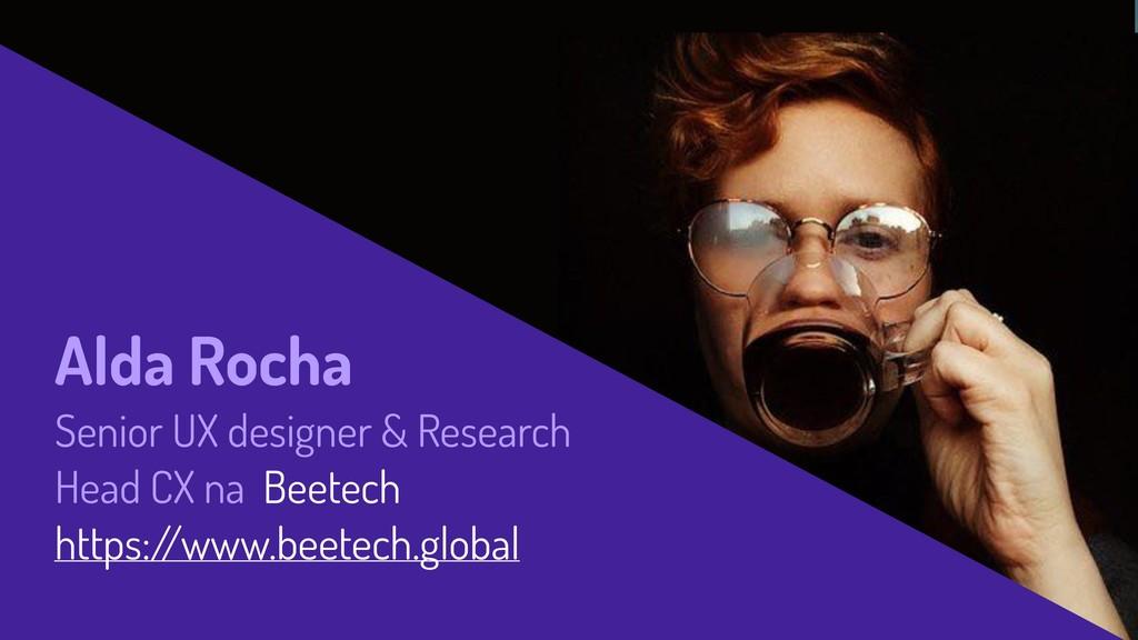 Alda Rocha Senior UX designer & Research Head C...