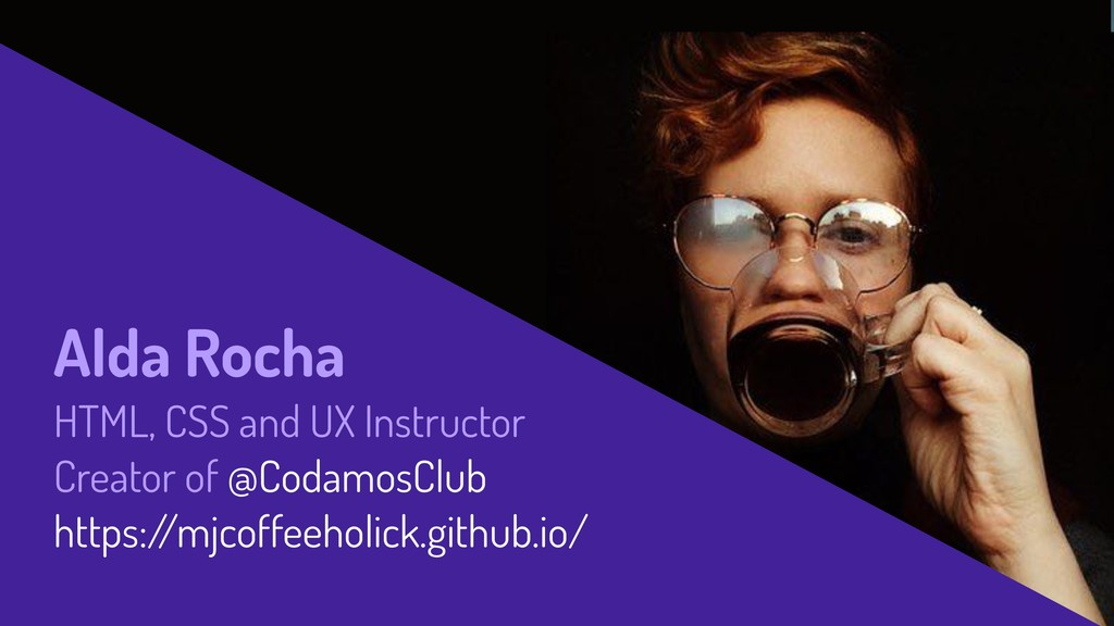 Alda Rocha HTML, CSS and UX Instructor Creator ...