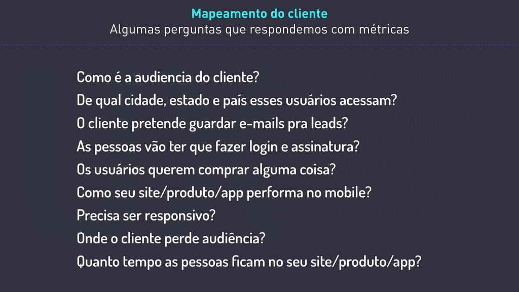 UX Mapeamento do cliente Pesquisa de usuários* ...
