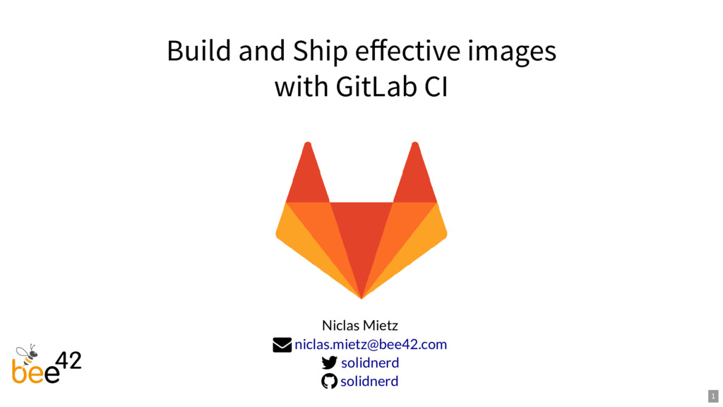 Build and Ship effective images with GitLab CI N...