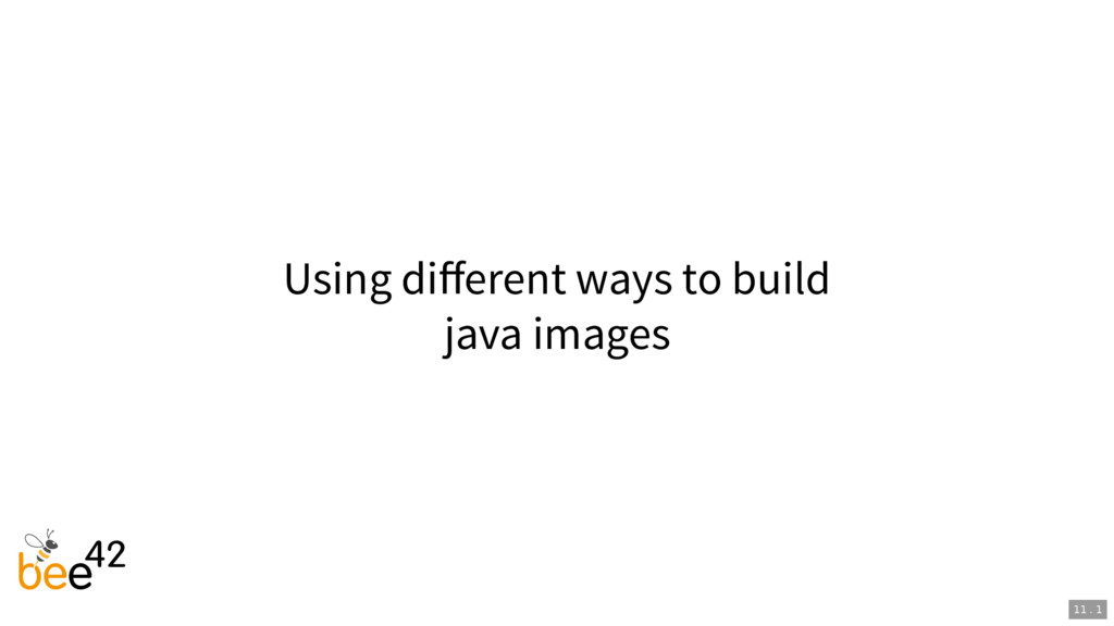 Using different ways to build java images 11 . 1