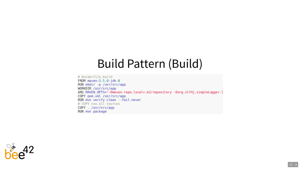 Build Pattern (Build) # Dockerfile.build FROM m...