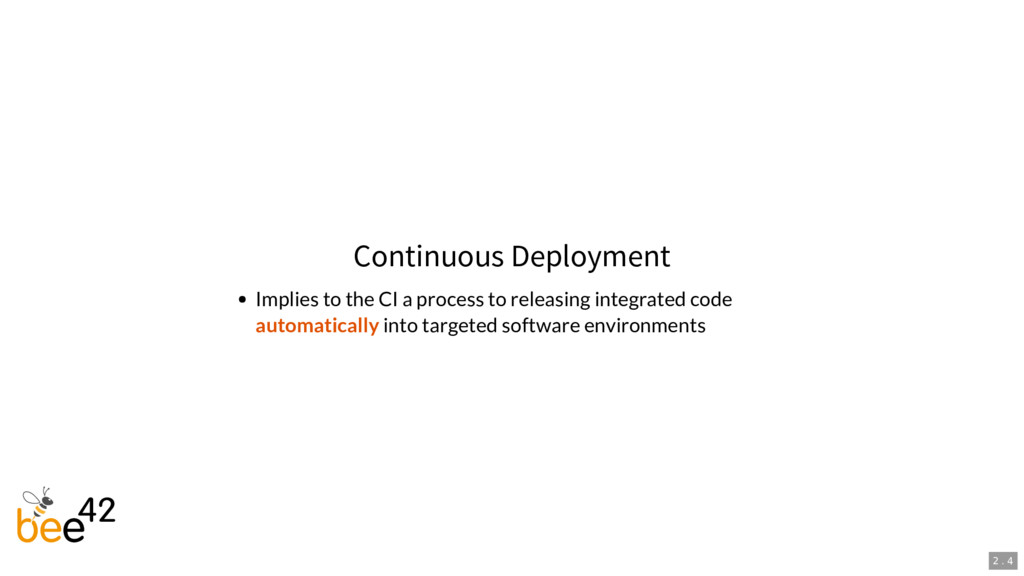 Continuous Deployment Implies to the CI a proce...