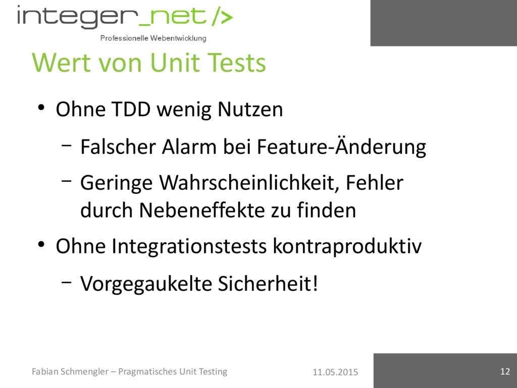 11.05.2015 Wert von Unit Tests ● Ohne TDD wenig...