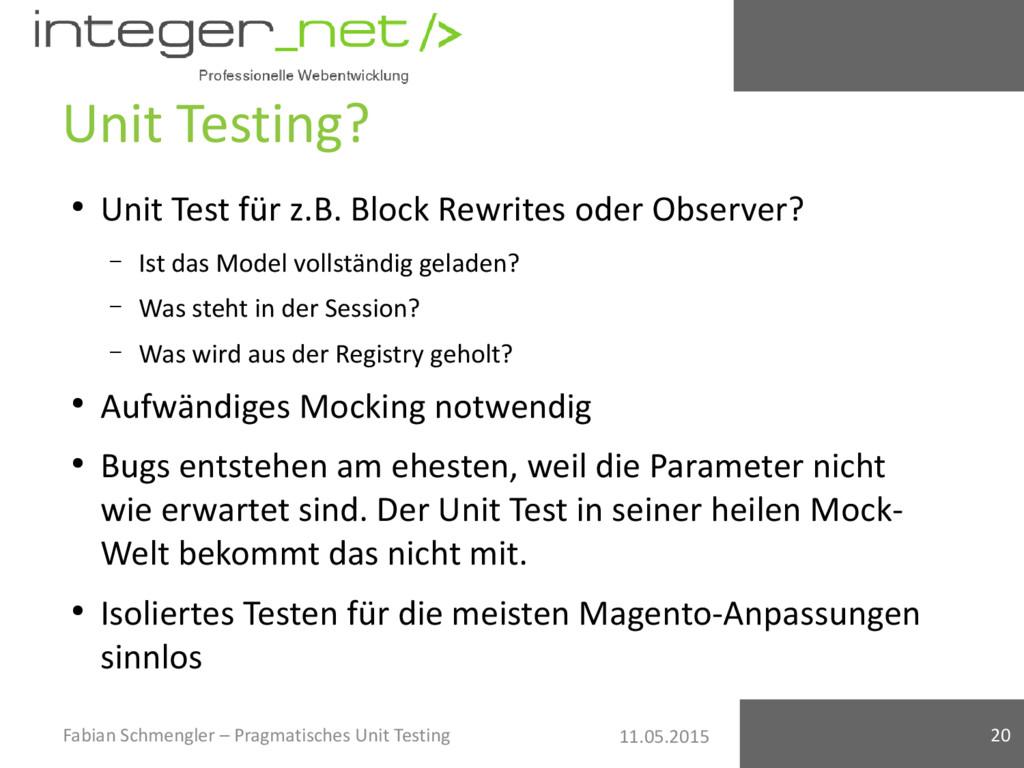 11.05.2015 Unit Testing? ● Unit Test für z.B. B...