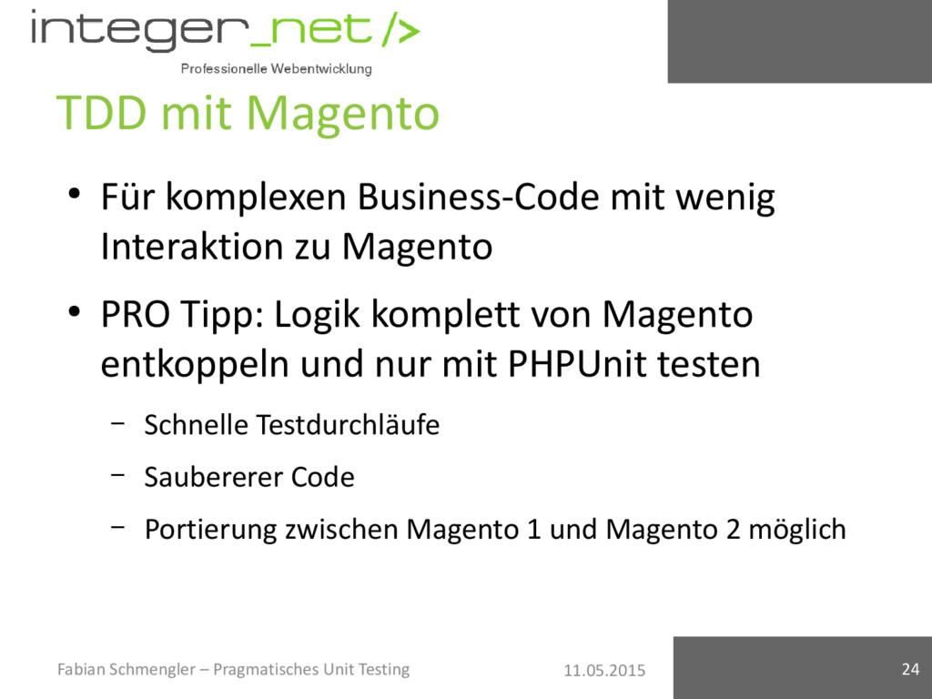 11.05.2015 TDD mit Magento ● Für komplexen Busi...