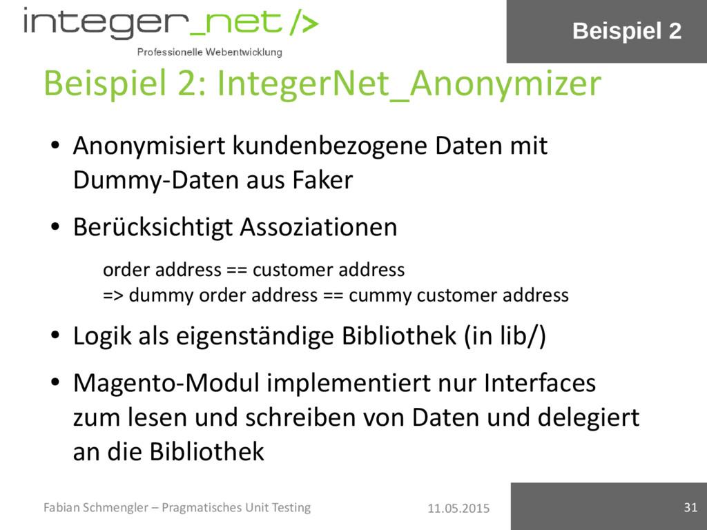 11.05.2015 Beispiel 2: IntegerNet_Anonymizer ● ...