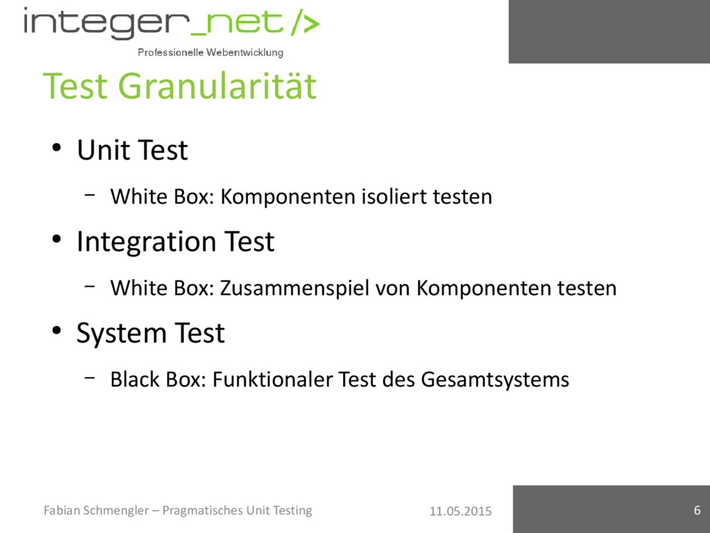 11.05.2015 Test Granularität ● Unit Test – Whit...