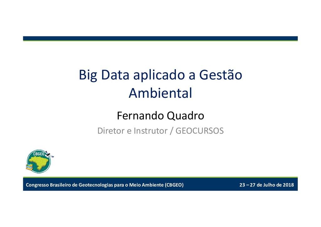 Big Data aplicado a Gestão Ambiental Fernando Q...