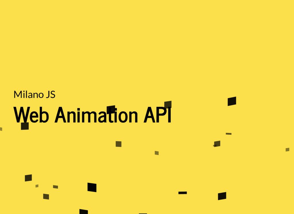 Milano JS Web Animation API