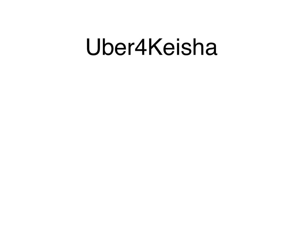 Uber4Keisha