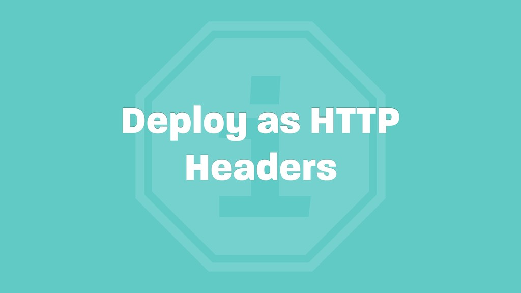 i Deploy as HTTP Headers