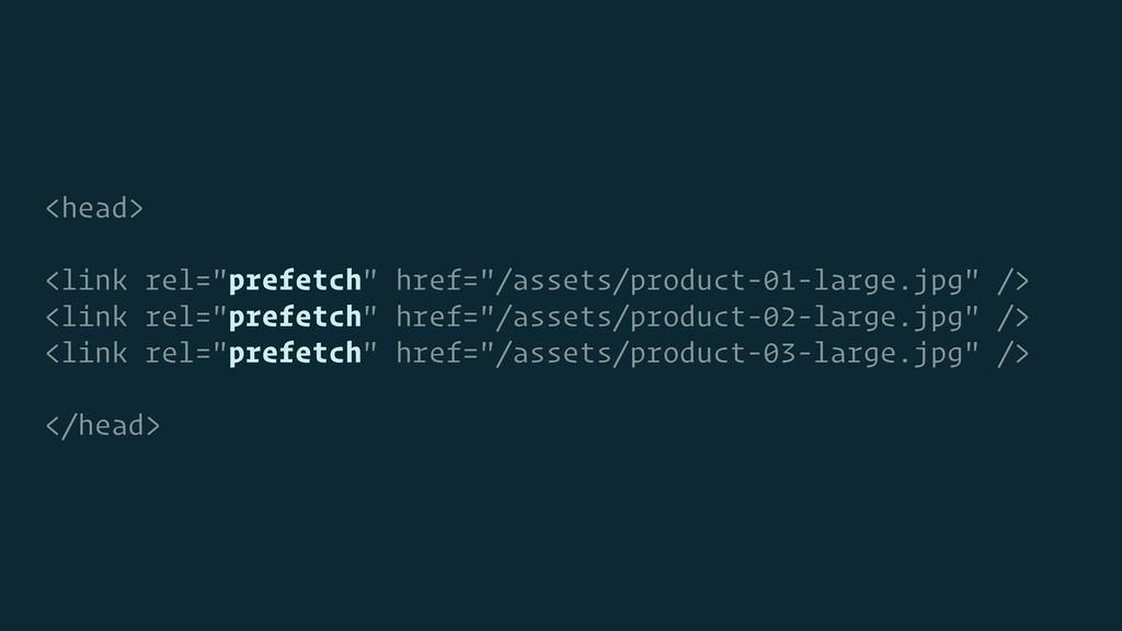 "<head> <link rel=""prefetch"" href=""/assets/produ..."