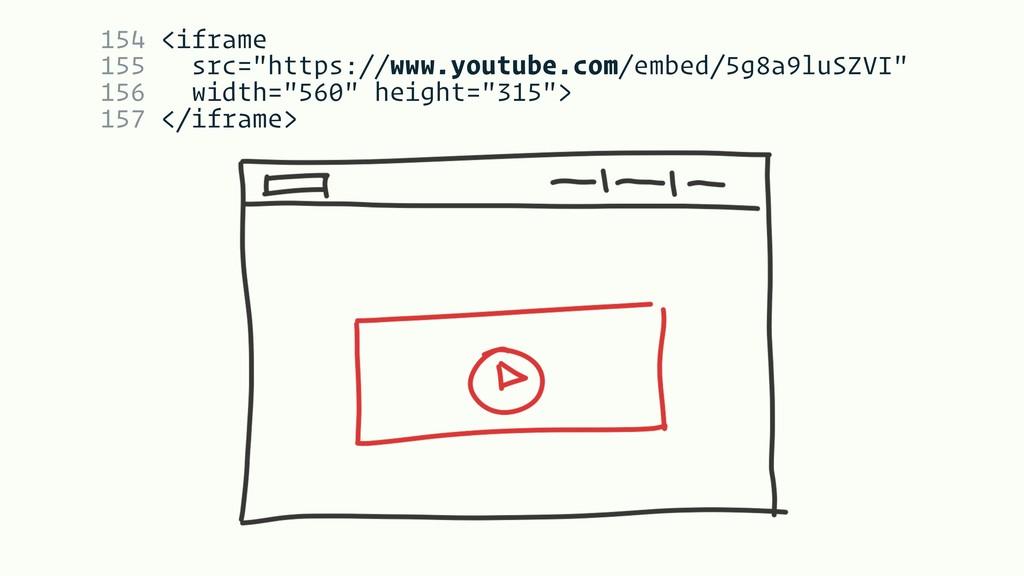 "154 <iframe 155 src=""https://www.youtube.com/em..."