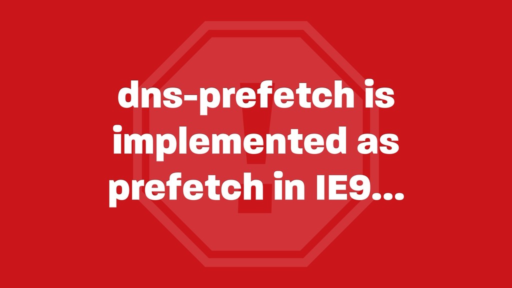 ! dns-prefetch is implemented as prefetch in IE...