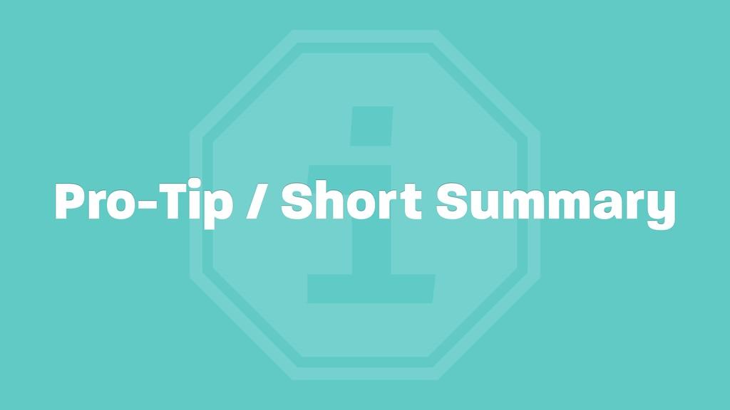 i Pro-Tip / Short Summary