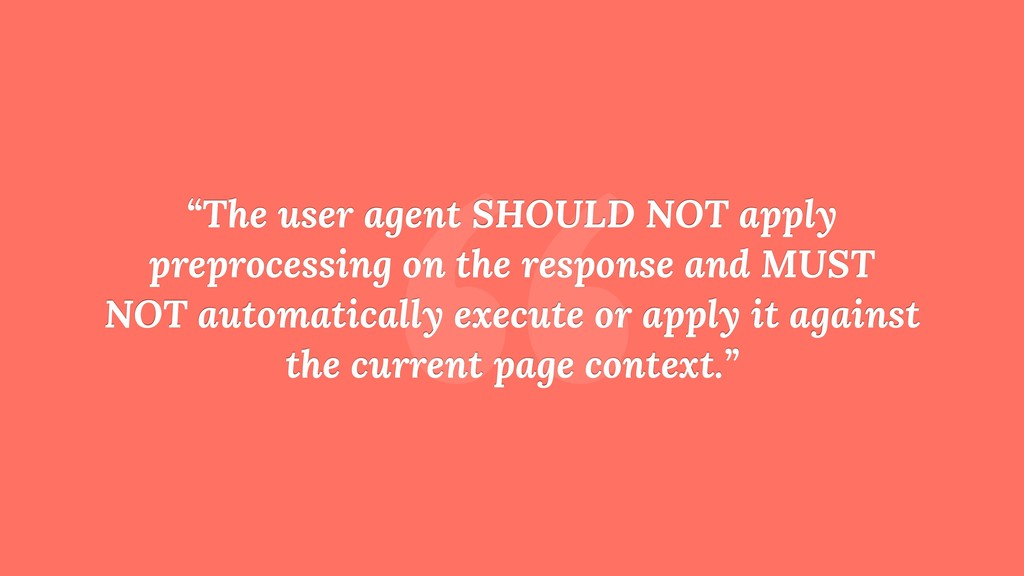 """ ""The user agent SHOULD NOT apply preprocessin..."